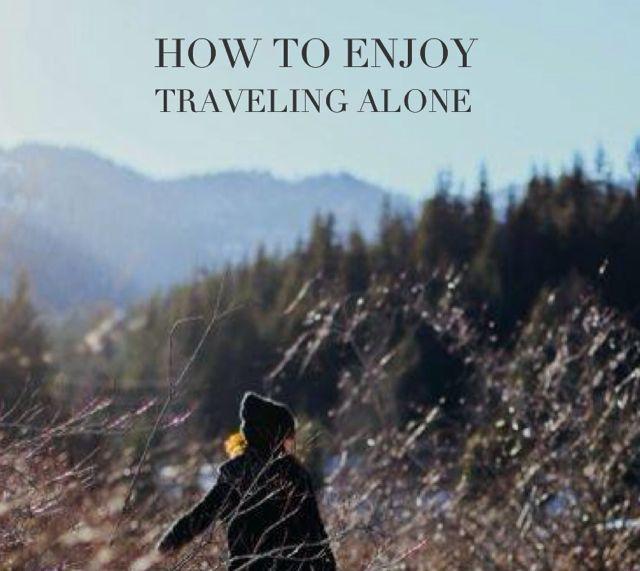How To Enjoy Traveling Alone